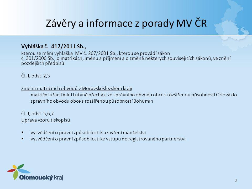 Závěry a informace z porady MV ČR Vyhláška č. 417/2011 Sb., kterou se mění vyhláška MV č. 207/2001 Sb., kterou se provádí zákon č. 301/2000 Sb., o mat