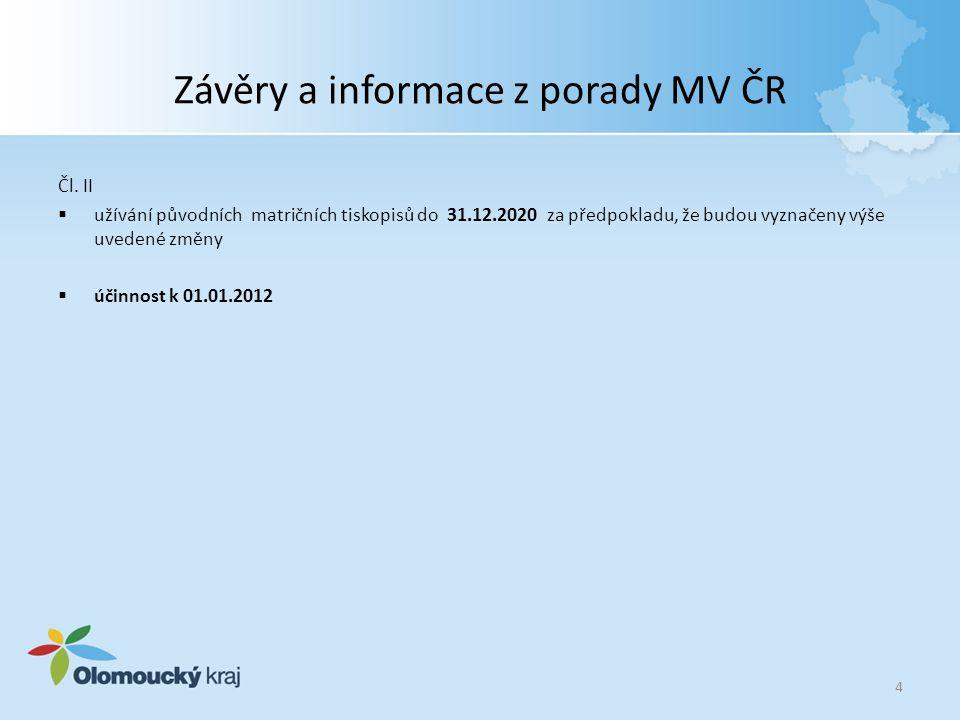 Závěry a informace z porady MV ČR Čl. II  užívání původních matričních tiskopisů do 31.12.2020 za předpokladu, že budou vyznačeny výše uvedené změny