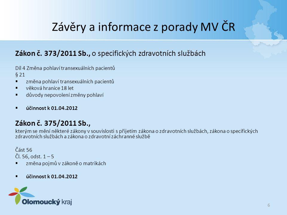 Závěry a informace z porady MV ČR Zákon č. 373/2011 Sb., o specifických zdravotních službách Díl 4 Změna pohlaví transexuálních pacientů § 21  změna