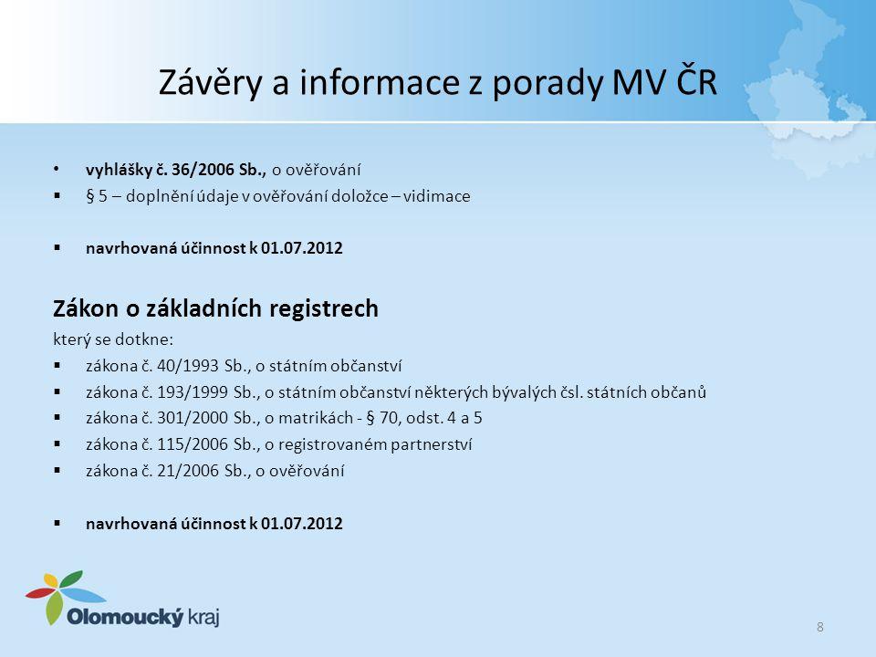 Závěry a informace z porady MV ČR vyhlášky č. 36/2006 Sb., o ověřování  § 5 – doplnění údaje v ověřování doložce – vidimace  navrhovaná účinnost k 0