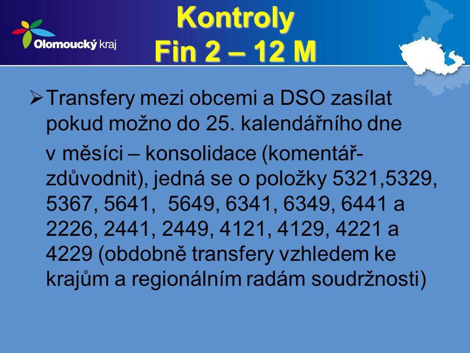 Kontroly Fin 2 – 12 M  Transfery mezi obcemi a DSO zasílat pokud možno do 25. kalendářního dne v měsíci – konsolidace (komentář- zdůvodnit), jedná se