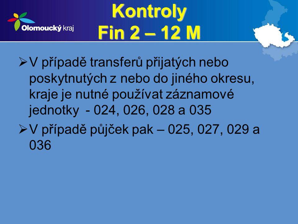 Kontroly Fin 2 – 12 M  V případě transferů přijatých nebo poskytnutých z nebo do jiného okresu, kraje je nutné používat záznamové jednotky - 024, 026