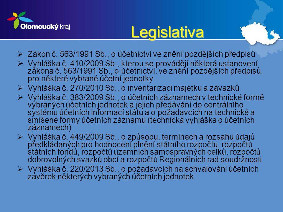 Legislativa  Zákon č. 563/1991 Sb., o účetnictví ve znění pozdějších předpisů  Vyhláška č. 410/2009 Sb., kterou se provádějí některá ustanovení záko