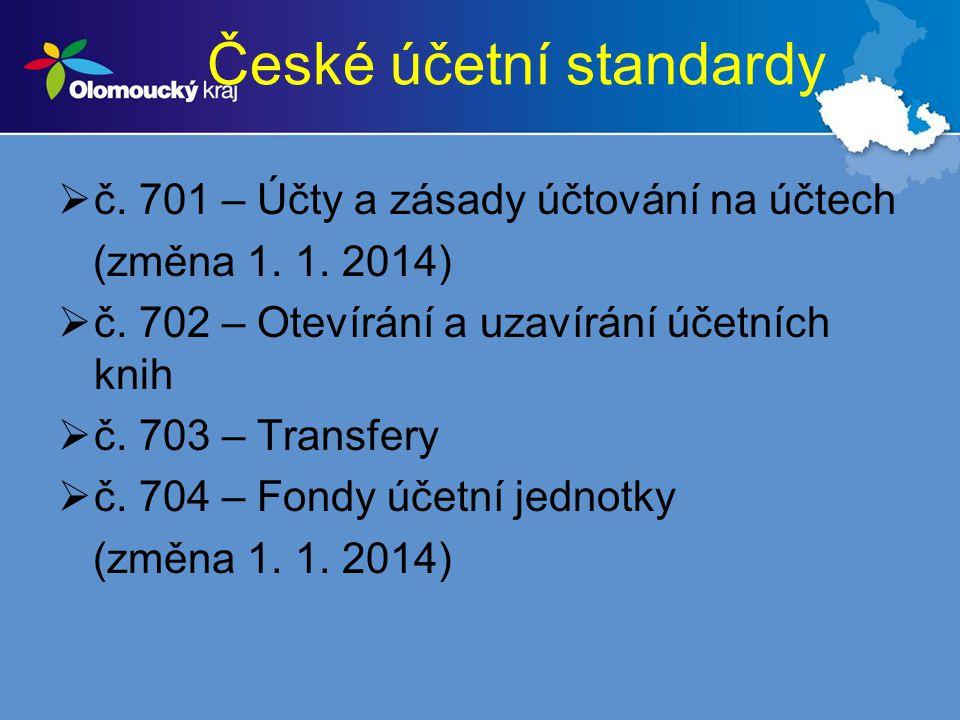 České účetní standardy  č. 701 – Účty a zásady účtování na účtech (změna 1. 1. 2014)  č. 702 – Otevírání a uzavírání účetních knih  č. 703 – Transf