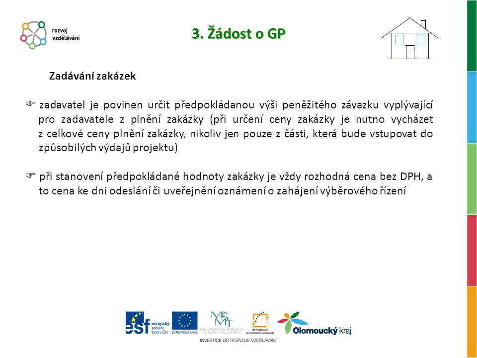 3. Žádost o GP Zadávání zakázek  zadavatel je povinen určit předpokládanou výši peněžitého závazku vyplývající pro zadavatele z plnění zakázky (při u