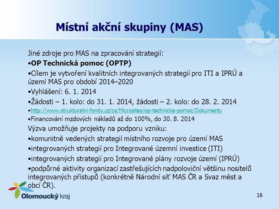 Místní akční skupiny (MAS) Jiné zdroje pro MAS na zpracování strategií: OP Technická pomoc (OPTP) Cílem je vytvoření kvalitních integrovaných strategi