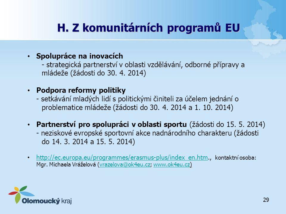 H. Z komunitárních programů EU Spolupráce na inovacích - strategická partnerství v oblasti vzdělávání, odborné přípravy a mládeže (žádosti do 30. 4. 2