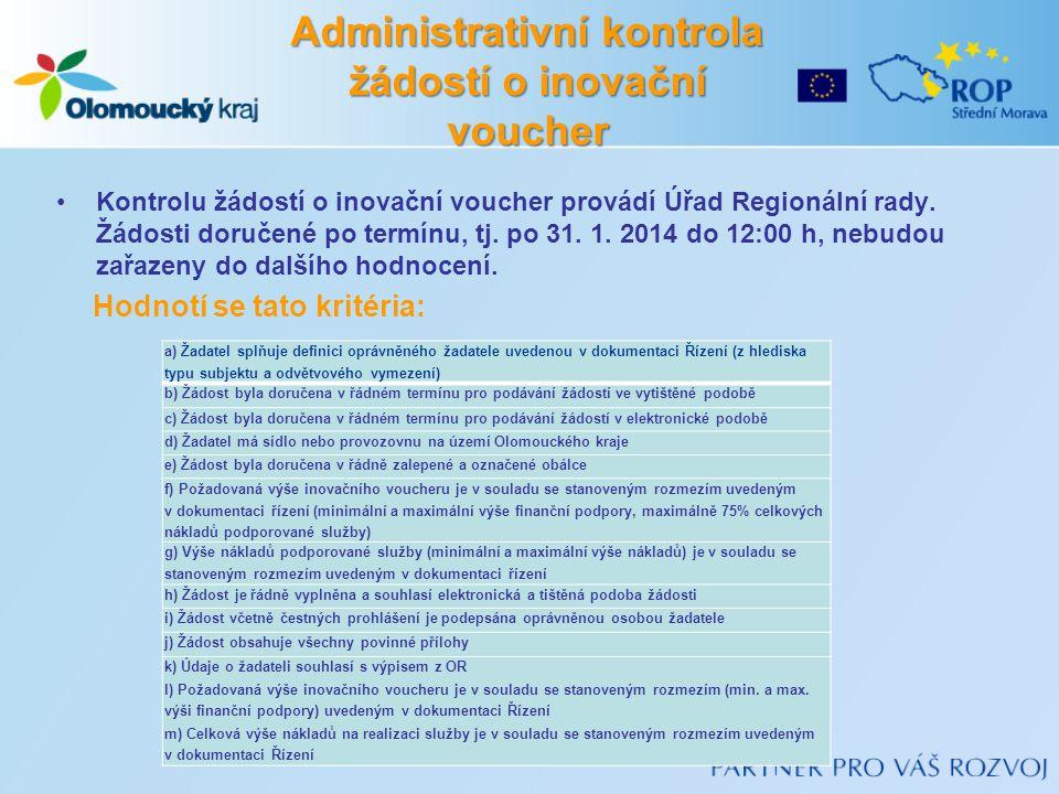 Administrativní kontrola žádostí o inovační voucher Kontrolu žádostí o inovační voucher provádí Úřad Regionální rady.
