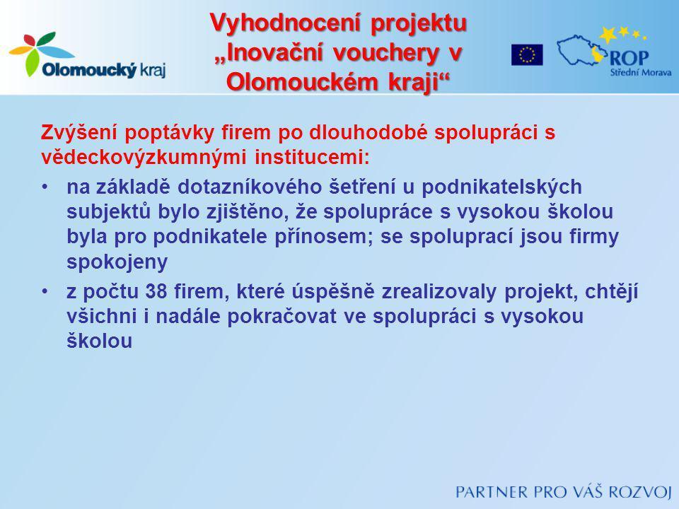 """Vyhodnocení projektu """"Inovační vouchery v Olomouckém kraji"""" Zvýšení poptávky firem po dlouhodobé spolupráci s vědeckovýzkumnými institucemi: na základ"""