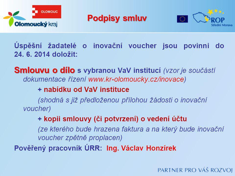 Podpisy smluv Úspěšní žadatelé o inovační voucher jsou povinni do 24. 6. 2014 doložit: Smlouvu o dílo Smlouvu o dílo s vybranou VaV institucí (vzor je