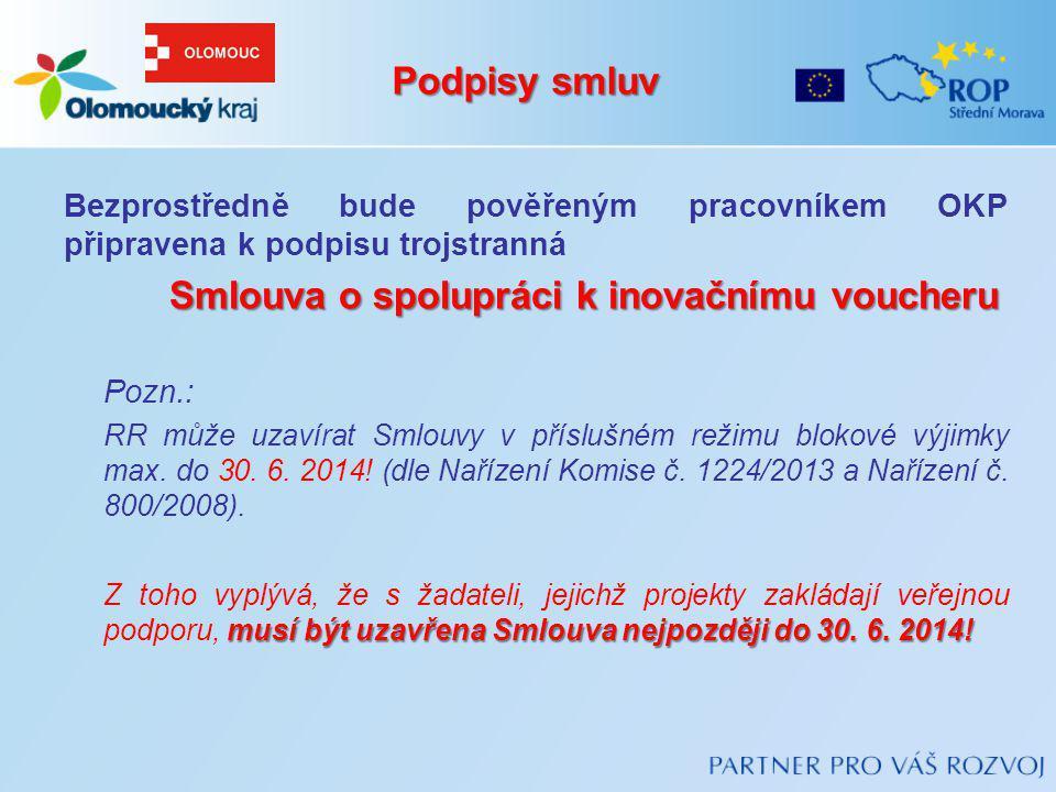 Podpisy smluv Bezprostředně bude pověřeným pracovníkem OKP připravena k podpisu trojstranná Smlouva o spolupráci k inovačnímu voucheru Pozn.: RR může