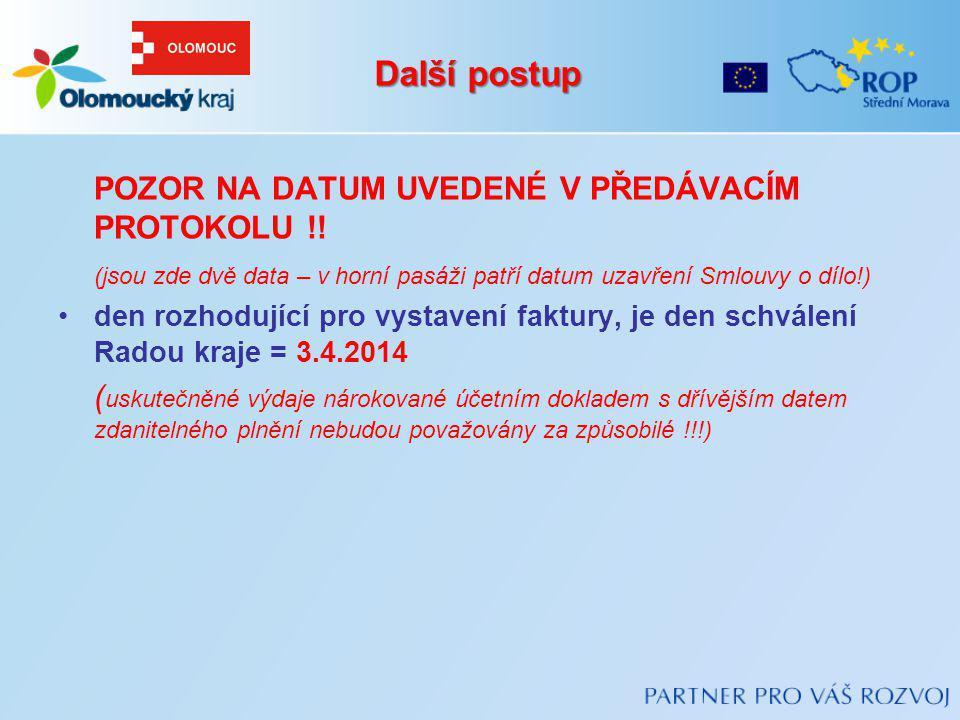 Další postup POZOR NA DATUM UVEDENÉ V PŘEDÁVACÍM PROTOKOLU !! (jsou zde dvě data – v horní pasáži patří datum uzavření Smlouvy o dílo!) den rozhodujíc