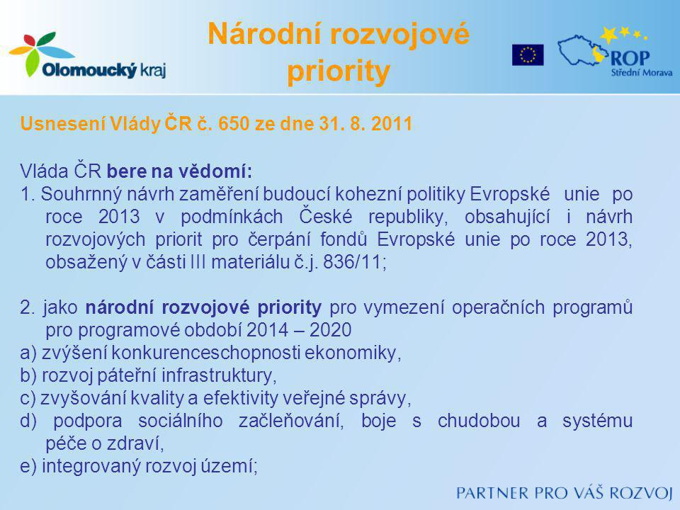 Usnesení Vlády ČR č. 650 ze dne 31. 8. 2011 Vláda ČR bere na vědomí: 1. Souhrnný návrh zaměření budoucí kohezní politiky Evropské unie po roce 2013 v