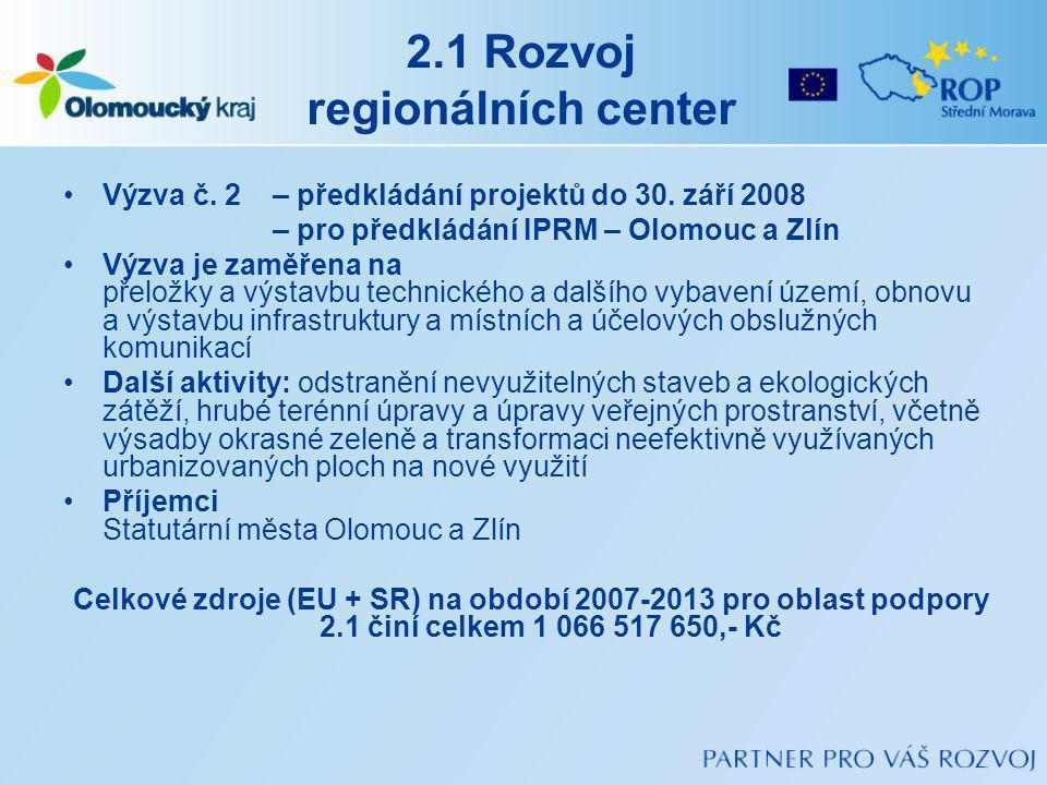 2.1 Rozvoj regionálních center Výzva č.2 – předkládání projektů do 30.