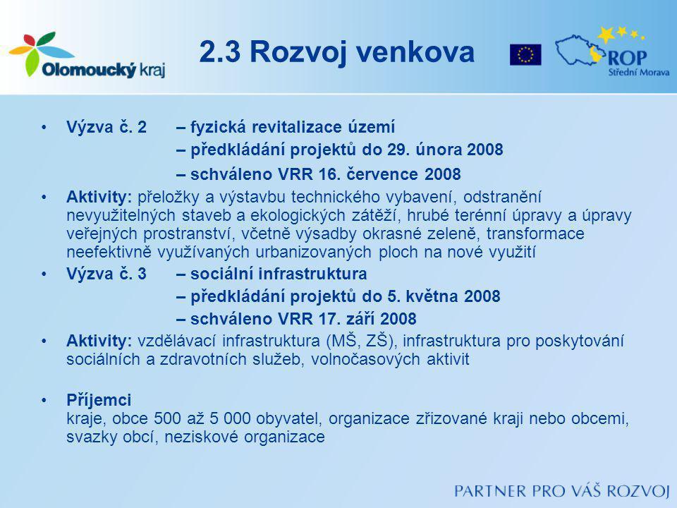 2.3 Rozvoj venkova Výzva č.2– fyzická revitalizace území – předkládání projektů do 29.