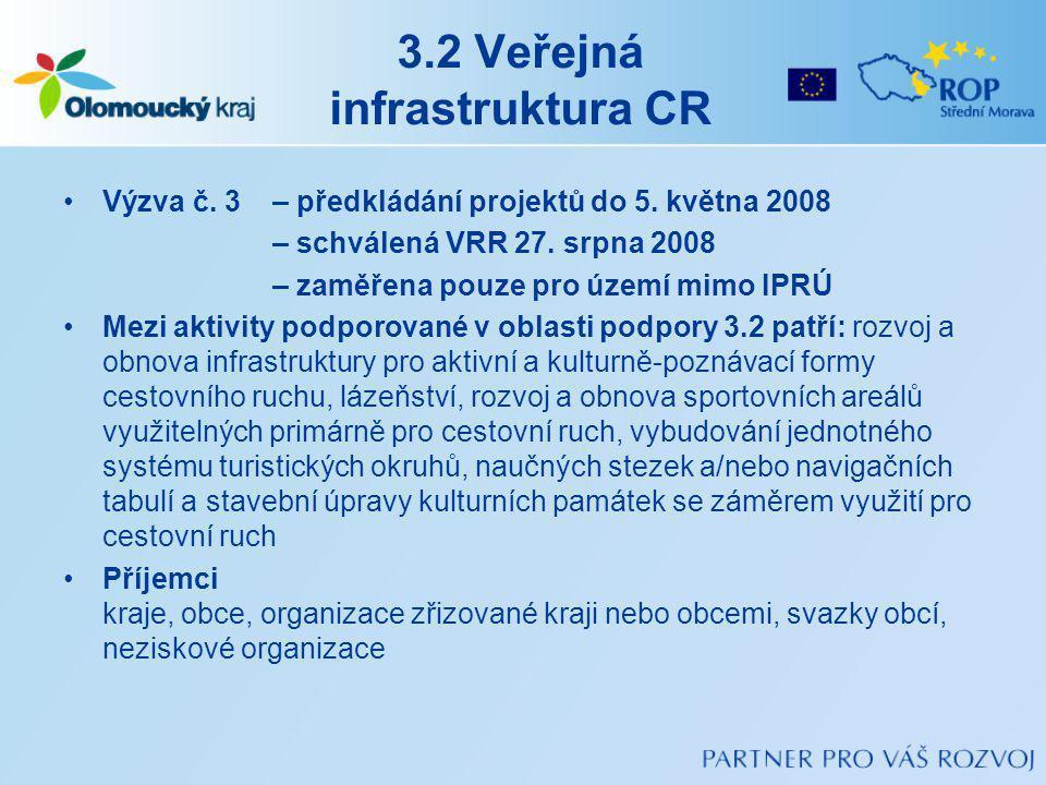 3.2 Veřejná infrastruktura CR Výzva č.3 – předkládání projektů do 5.