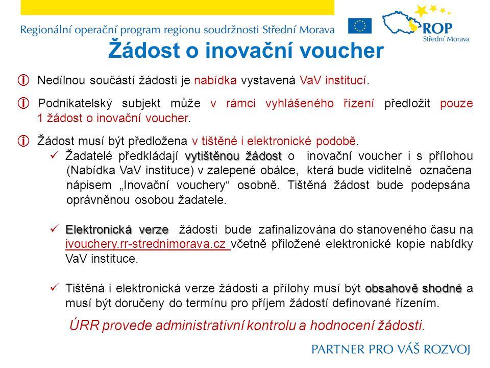 Žádost o inovační voucher  Nedílnou součástí žádosti je nabídka vystavená VaV institucí.