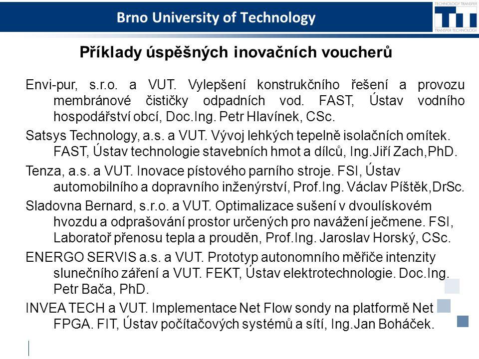Brno University of Technology Příklady úspěšných inovačních voucherů Envi-pur, s.r.o. a VUT. Vylepšení konstrukčního řešení a provozu membránové čisti