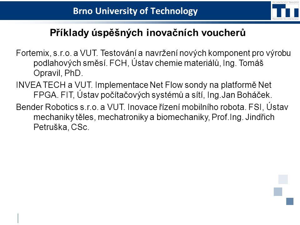 Brno University of Technology Příklady úspěšných inovačních voucherů Fortemix, s.r.o. a VUT. Testování a navržení nových komponent pro výrobu podlahov