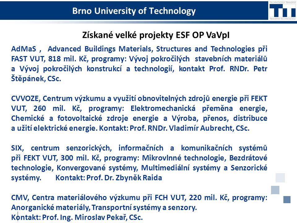 Brno University of Technology Získané velké projekty ESF OP VaVpI AdMaS, Advanced Buildings Materials, Structures and Technologies při FAST VUT, 818 m