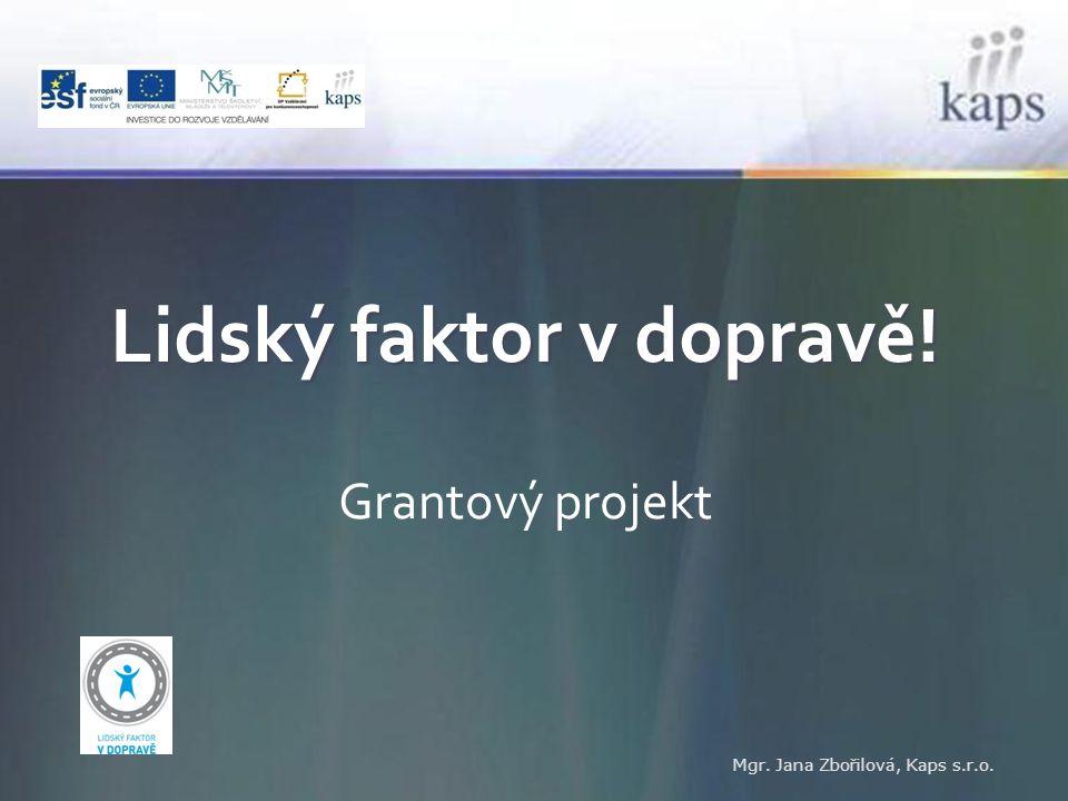 Lidský faktor v dopravě! Grantový projekt Mgr. Jana Zbořilová, Kaps s.r.o.