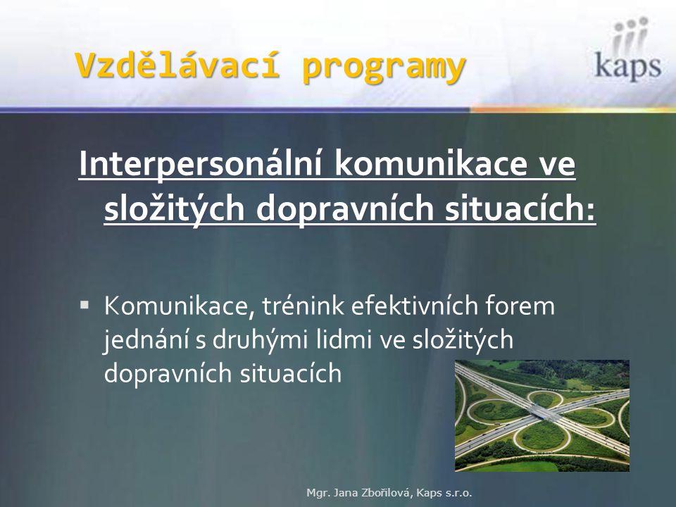 Vzdělávací programy Interpersonální komunikace ve složitých dopravních situacích:  Komunikace, trénink efektivních forem jednání s druhými lidmi ve s
