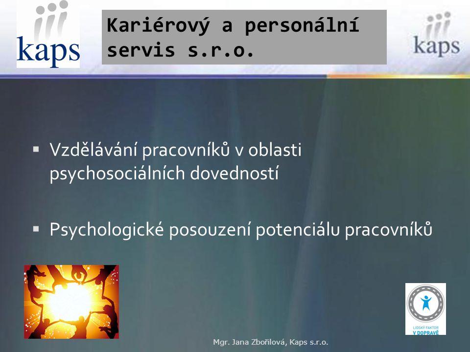 Kariérový a personální servis s.r.o. Mgr. Jana Zbořilová, Kaps s.r.o.  Vzdělávání pracovníků v oblasti psychosociálních dovedností  Psychologické po