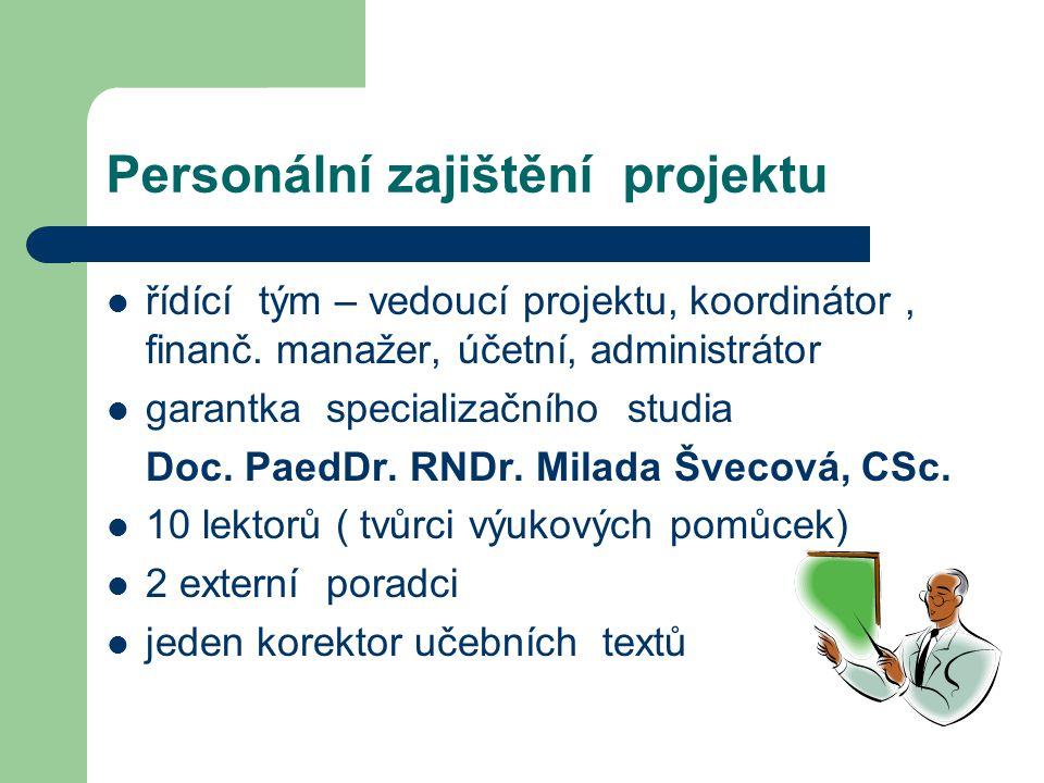 Personální zajištění projektu řídící tým – vedoucí projektu, koordinátor, finanč.