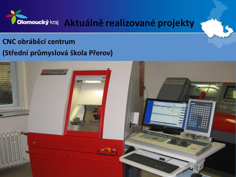Aktuálně realizované projekty CNC obráběcí centrum (Střední průmyslová škola Přerov)