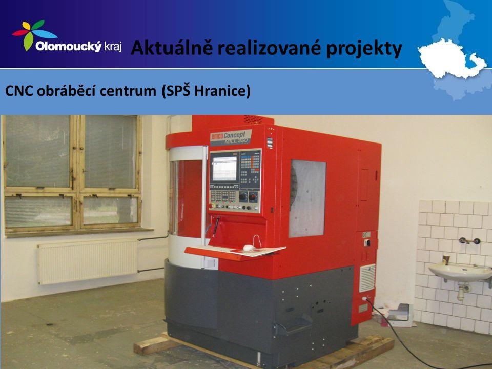 Aktuálně realizované projekty CNC obráběcí centrum (SPŠ Hranice)
