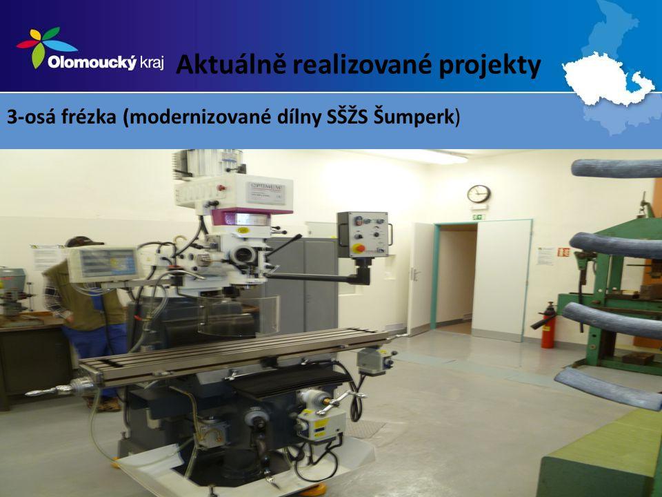 Aktuálně realizované projekty 3-osá frézka (modernizované dílny SŠŽS Šumperk)