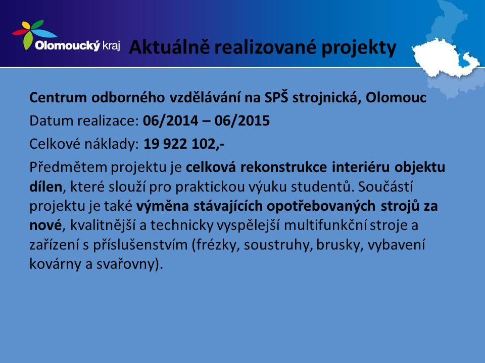 Aktuálně realizované projekty Centrum odborného vzdělávání na SPŠ strojnická, Olomouc Datum realizace: 06/2014 – 06/2015 Celkové náklady: 19 922 102,- Předmětem projektu je celková rekonstrukce interiéru objektu dílen, které slouží pro praktickou výuku studentů.
