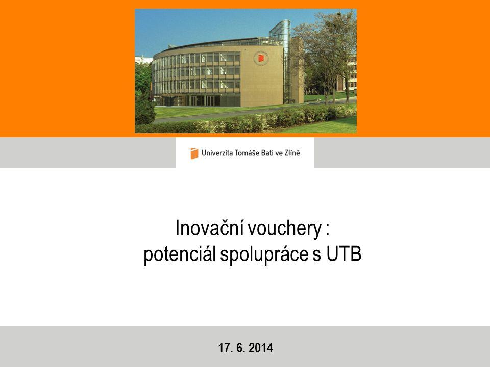 Inovační vouchery : potenciál spolupráce s UTB 17. 6. 2014