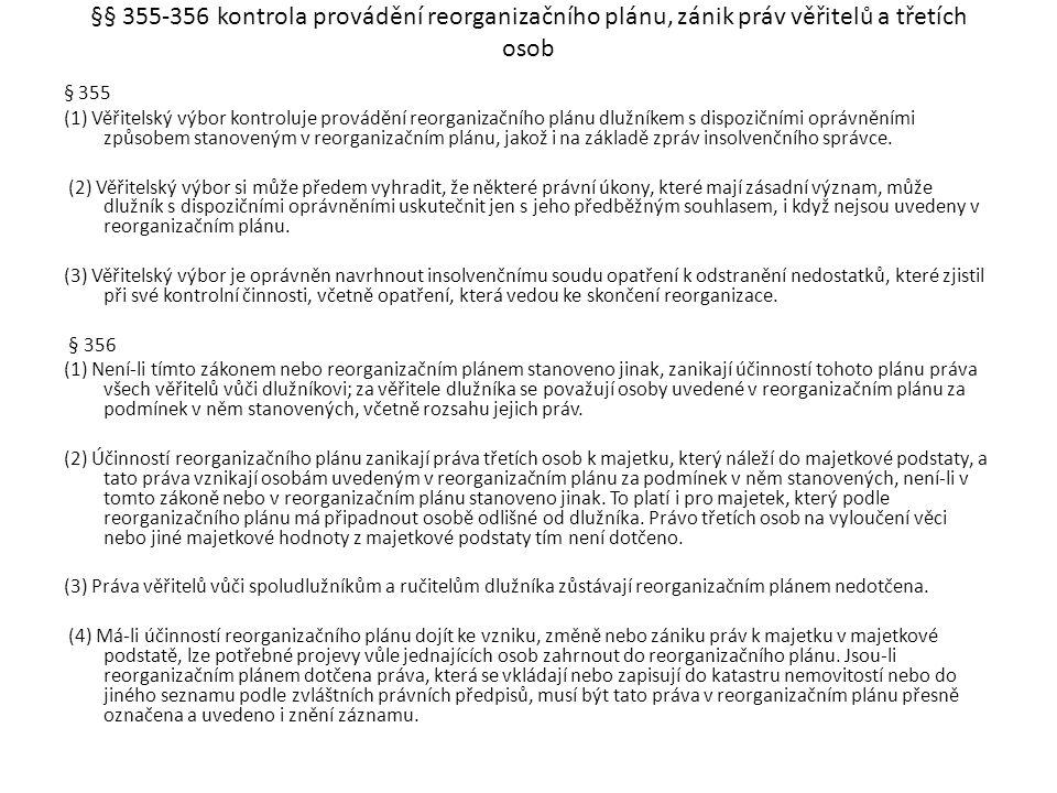 §§ 355-356 kontrola provádění reorganizačního plánu, zánik práv věřitelů a třetích osob § 355 (1) Věřitelský výbor kontroluje provádění reorganizačníh