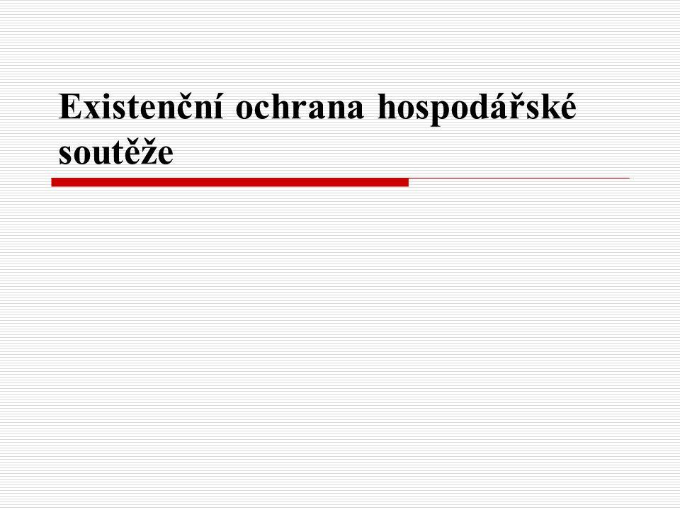 Cíle práva na ochranu HS  zákon č.143/2001 Sb., o ochraně hospodářské soutěže  zákon č.