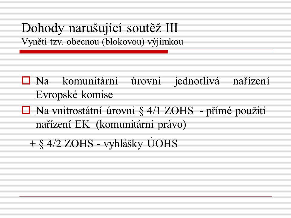 Dohody narušující soutěž IV Vynětí podle obsahu  § 3/4 ZOHS a čl.