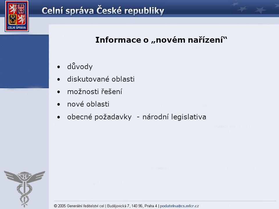 """Informace o """"novém nařízení"""" důvody diskutované oblasti možnosti řešení nové oblasti obecné požadavky - národní legislativa"""