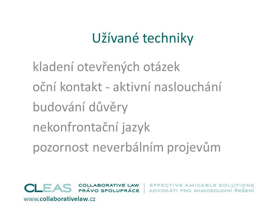 Užívané techniky kladení otevřených otázek oční kontakt - aktivní naslouchání budování důvěry nekonfrontační jazyk pozornost neverbálním projevům www.collaborativelaw.cz