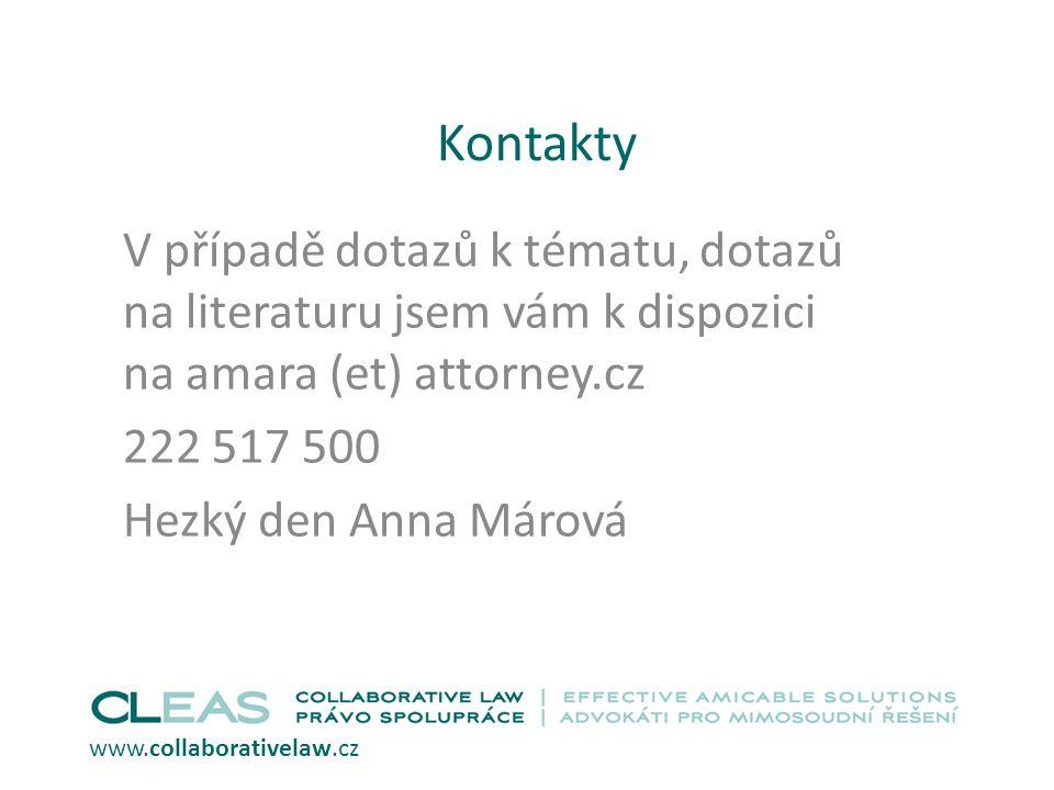 Kontakty V případě dotazů k tématu, dotazů na literaturu jsem vám k dispozici na amara (et) attorney.cz 222 517 500 Hezký den Anna Márová www.collaborativelaw.cz