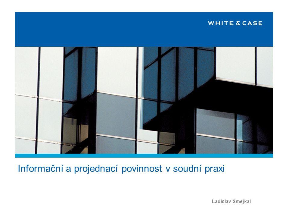 Informační a projednací povinnost v soudní praxi Ladislav Smejkal