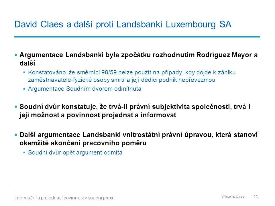 White & Case David Claes a další proti Landsbanki Luxembourg SA  Argumentace Landsbanki byla zpočátku rozhodnutím Rodríguez Mayor a další  Konstatov
