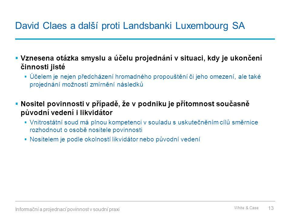 White & Case David Claes a další proti Landsbanki Luxembourg SA  Vznesena otázka smyslu a účelu projednání v situaci, kdy je ukončení činnosti jisté