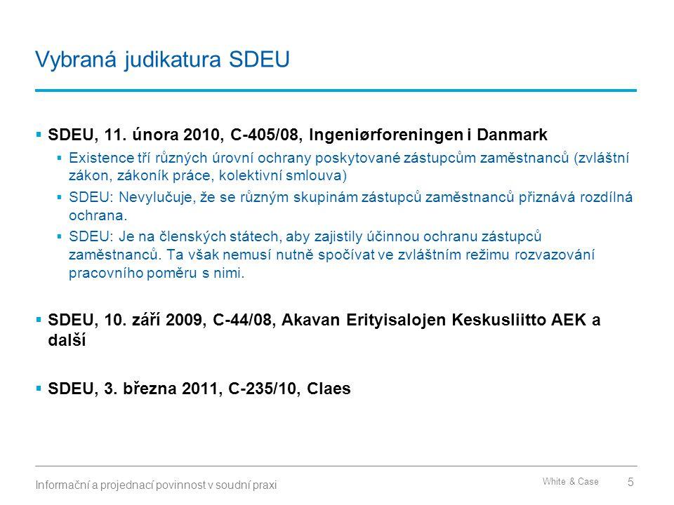 White & Case Vybraná judikatura SDEU  SDEU, 11. února 2010, C-405/08, Ingeniørforeningen i Danmark  Existence tří různých úrovní ochrany poskytované