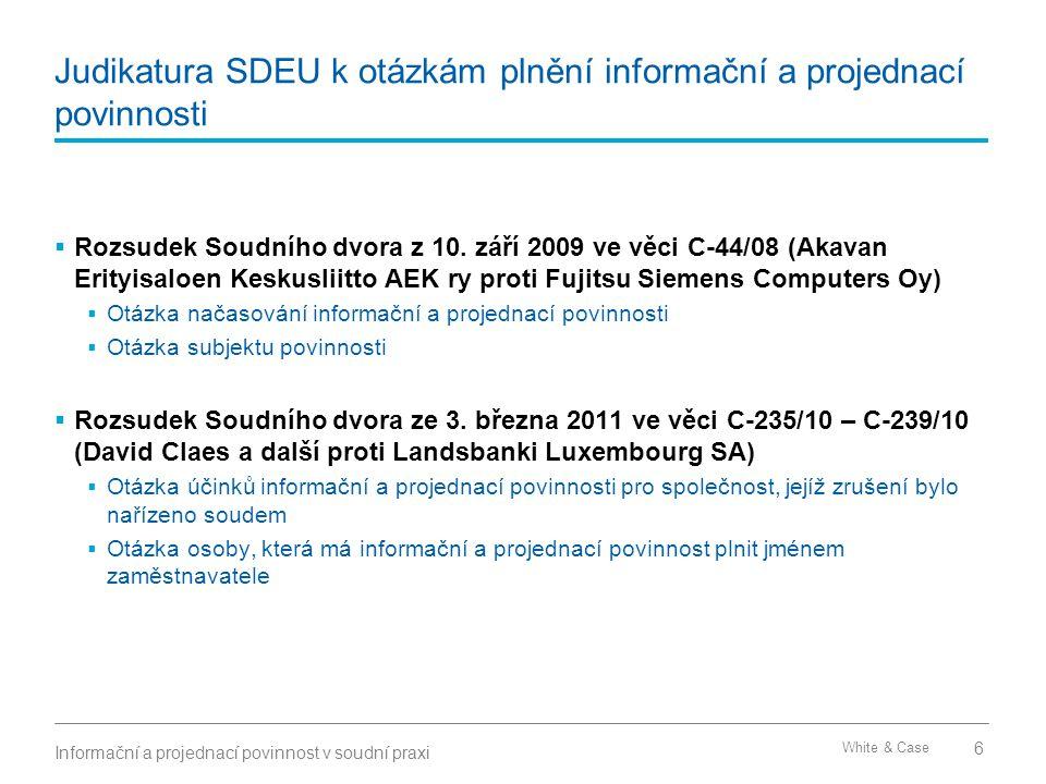 White & Case Judikatura SDEU k otázkám plnění informační a projednací povinnosti  Rozsudek Soudního dvora z 10. září 2009 ve věci C ‑ 44/08 (Akavan E