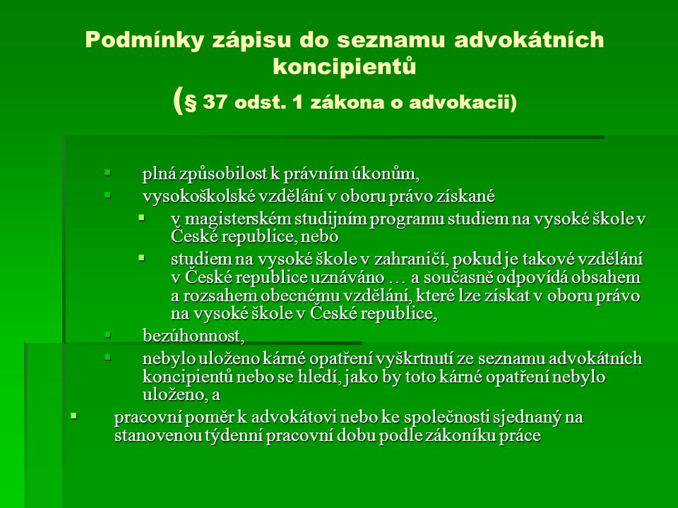 Podmínky zápisu do seznamu advokátních koncipientů ( § 37 odst.