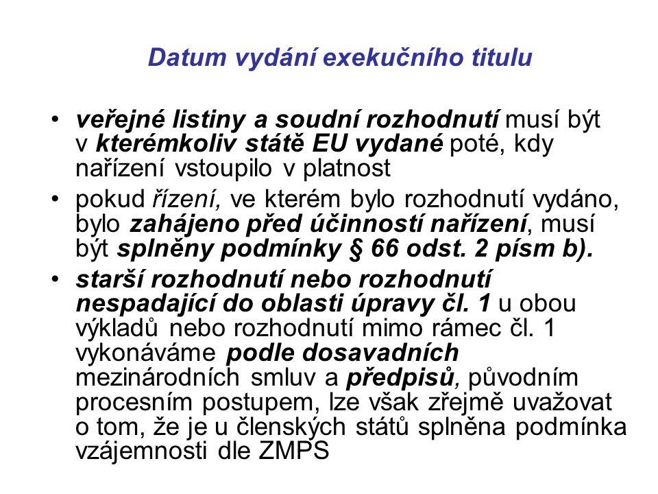 Datum vydání exekučního titulu veřejné listiny a soudní rozhodnutí musí být v kterémkoliv státě EU vydané poté, kdy nařízení vstoupilo v platnost poku