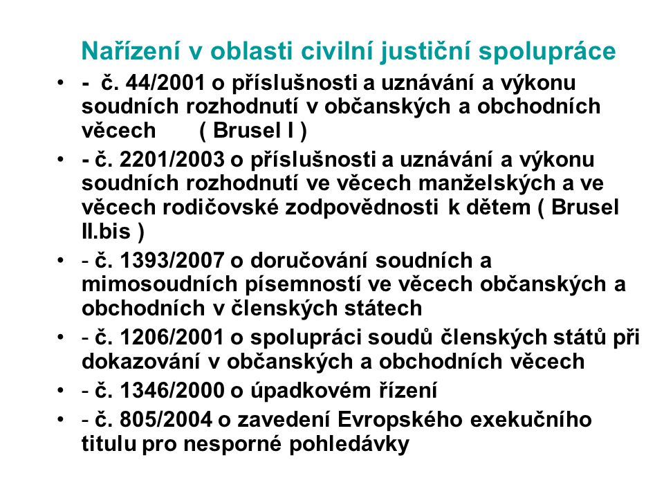 Nařízení v oblasti civilní justiční spolupráce - č. 44/2001 o příslušnosti a uznávání a výkonu soudních rozhodnutí v občanských a obchodních věcech (
