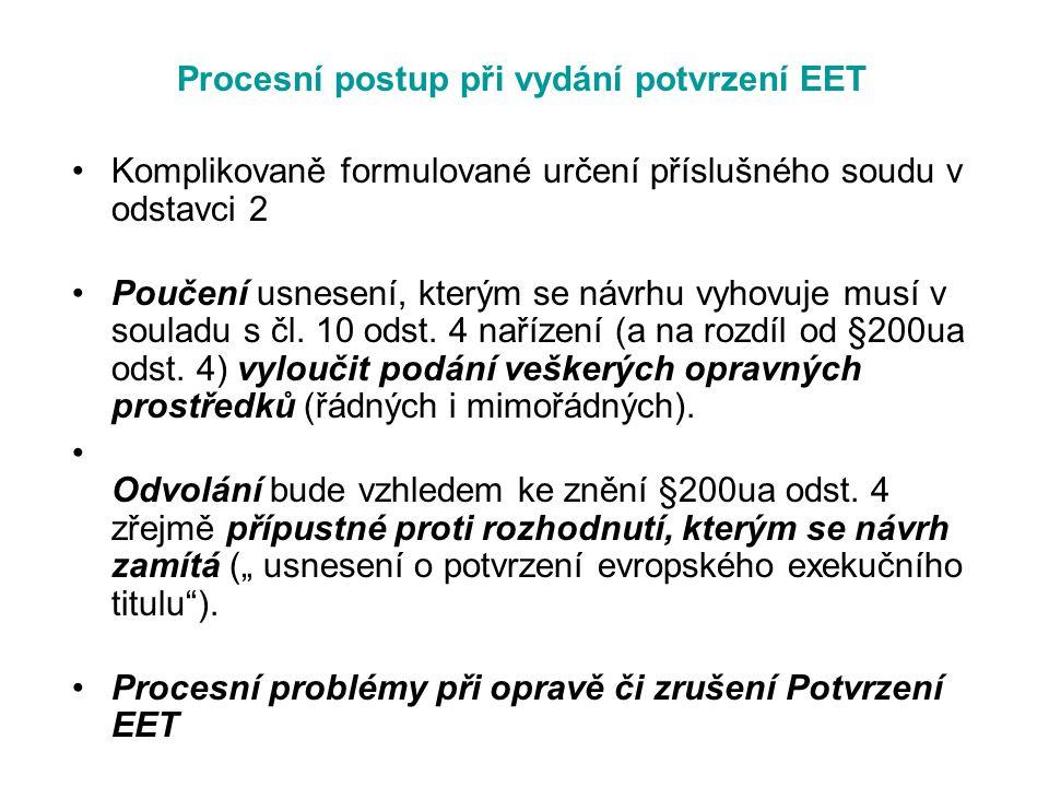 Procesní postup při vydání potvrzení EET Komplikovaně formulované určení příslušného soudu v odstavci 2 Poučení usnesení, kterým se návrhu vyhovuje mu