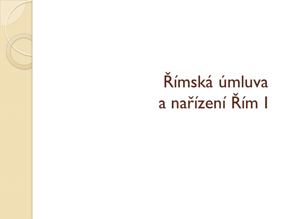 Římská úmluva a nařízení Řím I