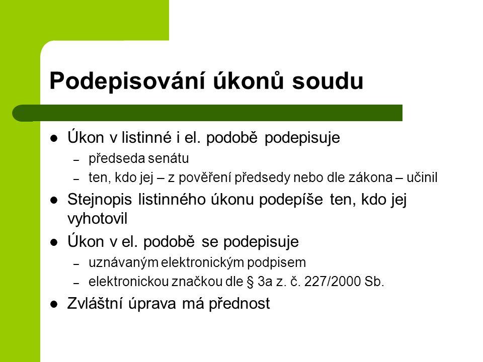 Podepisování úkonů soudu Úkon v listinné i el.